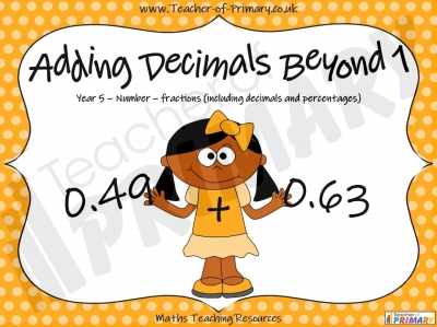 Adding Decimals Beyond 1  - Year 5