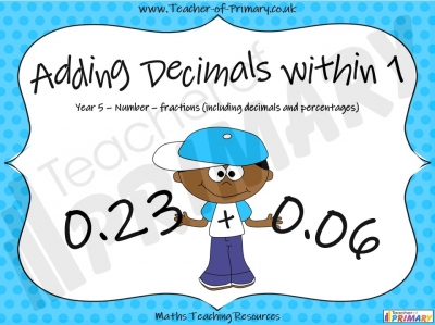 Adding Decimals Within 1  - Year 5