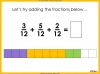 Adding and Subtracting Fractions - Year 4 (slide 13/52)