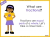 Adding and Subtracting Fractions - Year 4 (slide 3/52)