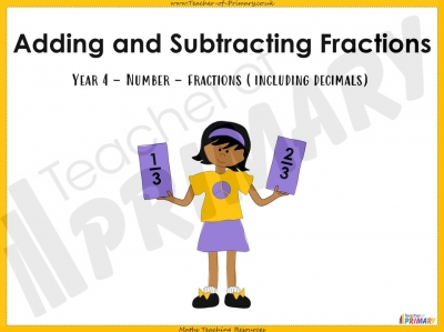 Adding and Subtracting Fractions - Year 4