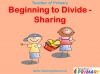 Beginning to Divide - Sharing (slide 1/22)