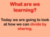 Beginning to Divide - Sharing (slide 2/22)