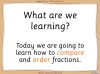 Comparing and Ordering Fractions - Year 3 (slide 2/68)