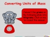 Converting and Comparing Units of Mass - Year 4 (slide 8/36)