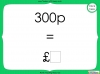 Converting and Comparing Units of Money - Year 4 (slide 10/38)