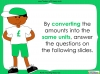 Converting and Comparing Units of Money - Year 4 (slide 23/38)