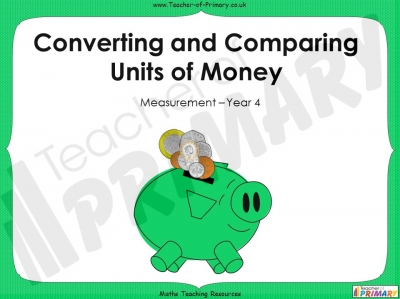 Converting and Comparing Units of Money - Year 4