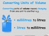 Converting and Comparing Units of Volume - Year 4 (slide 3/36)