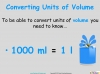 Converting and Comparing Units of Volume - Year 4 (slide 4/36)
