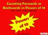 Counting Forwards or Backwards in Powers of 10 (slide 1/102)
