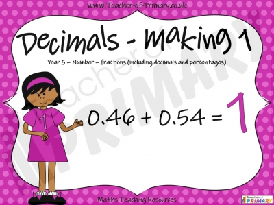 Decimals - Making 1 - Year 5