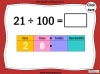Dividing One and Two Digit Numbers by 100 - Year 4 (slide 21/32)