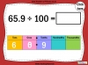 Dividing One and Two Digit Numbers by 100 - Year 4 (slide 26/32)