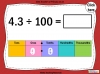 Dividing One and Two Digit Numbers by 100 - Year 4 (slide 9/32)