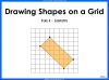 Drawing Shapes on a Grid - Year 4 (slide 1/17)
