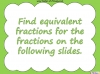 Equivalent Fractions - Year 5 (slide 31/70)