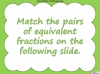 Equivalent Fractions - Year 5 (slide 55/70)