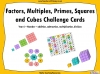 Factors, Multiples, Primes, Squares and Cubes Challenge Cards - Year 6 (slide 1/5)