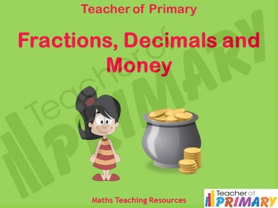 Fractions, Decimals and Money