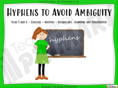 Hyphens to Avoid Ambiguity - Year 5 and 6
