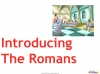 Introducing The Romans (slide 4/11)