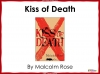 Kiss of Death (slide 1/113)