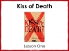 Kiss of Death (slide 2/113)