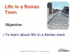 Life in a Roman Town (slide 2/14)
