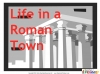 Life in a Roman Town (slide 3/14)