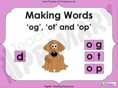Making Words - 'og', 'ot' and 'op'