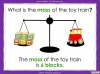 Measuring Mass Using Non-Standard Units - Year 1 (slide 18/35)