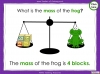 Measuring Mass Using Non-Standard Units - Year 1 (slide 25/35)