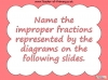 Mixed Numbers and Improper Fractions - Year 5 (slide 10/80)