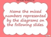 Mixed Numbers and Improper Fractions - Year 5 (slide 19/80)