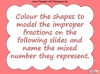 Mixed Numbers and Improper Fractions - Year 5 (slide 27/80)
