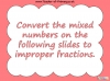 Mixed Numbers and Improper Fractions - Year 5 (slide 48/80)