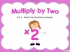 Multiply By Two (slide 1/41)
