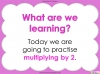 Multiply By Two (slide 2/41)