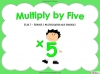 Multiply by Five (slide 1/41)