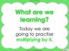 Multiply by Five (slide 2/41)
