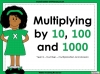Multiplying by 10, 100 and 1000 - Year 5 (slide 1/29)