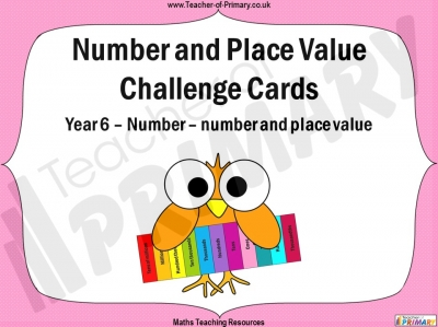 Number and Place Value Challenge Cards - Year 6