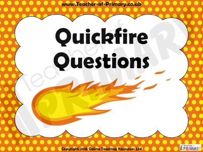 Quickfire Questions