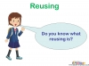 Recycling and Reusing (slide 5/15)