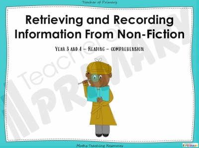 Retrieving and Recording Information - Non - Fiction - Year 3 and 4