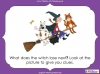 Room on the Broom - KS1 (slide 32/102)