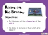 Room on the Broom - KS1 (slide 54/102)