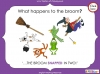 Room on the Broom - KS1 (slide 66/102)