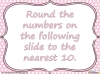 Rounding Whole Numbers - Year 6 (slide 9/33)
